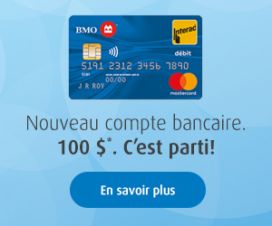 Nouveau compte bancaire. 100 $*. C'est parti!