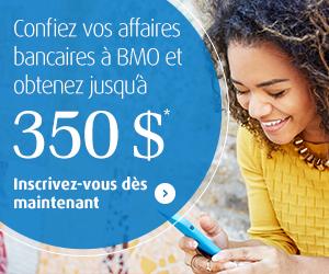 Confiez vos affaires bancaires à BMO et obtenez jusqu'à 350 $*.