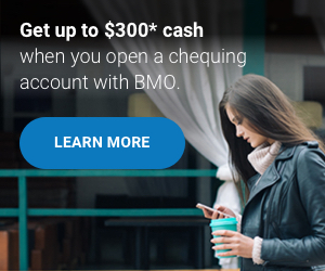Get up to $350* cash as our welcome gift when you switch to BMO.