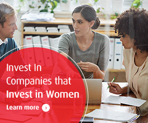Invest In Companies that Invest in Women. Introducing the BMO Women in Leadership Fund.