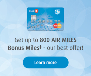 Get up to 800 AIR MILES Bonus Miles - our best offer!