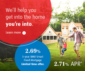 We'll help you get into the home you're into. Learn more. 5-year BMO Smart Fixed Mortgage.