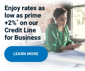 Enjoy rates as low as prime +2% on our Credit Line for Buiness