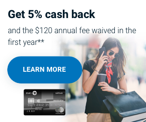Get 5% cashback and the $120 annual fee waived in the first year