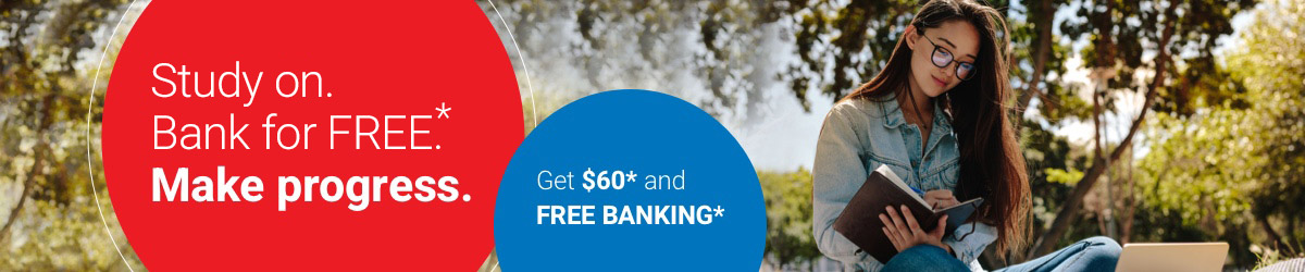 Get $60* and free banking*