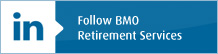 Follow BMO Retirement Services on LinkedIn