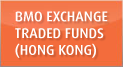 BMO Exchange Traded Funds (Hong Kong)