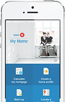 Hunt your house with confidence now. Download BMO My Home App